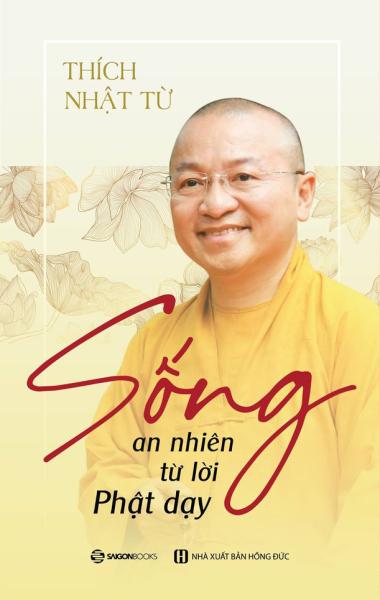 Sống an nhiên từ lời Phật dạy - Tác giả: Thích Nhật Từ