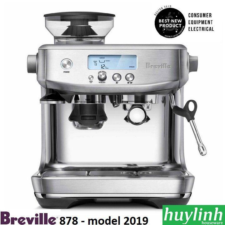 Máy pha cà phê Breville 878 Barista Pro - 2019