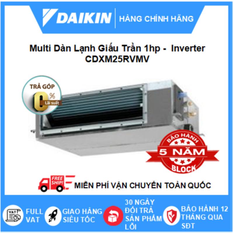 Máy Lạnh Multi Dàn Lạnh Giấu Trần CDXM25RVMV- 1hp – 9000btu Inverter R32 - Điều hòa chính hãng - Điện máy SAPHO