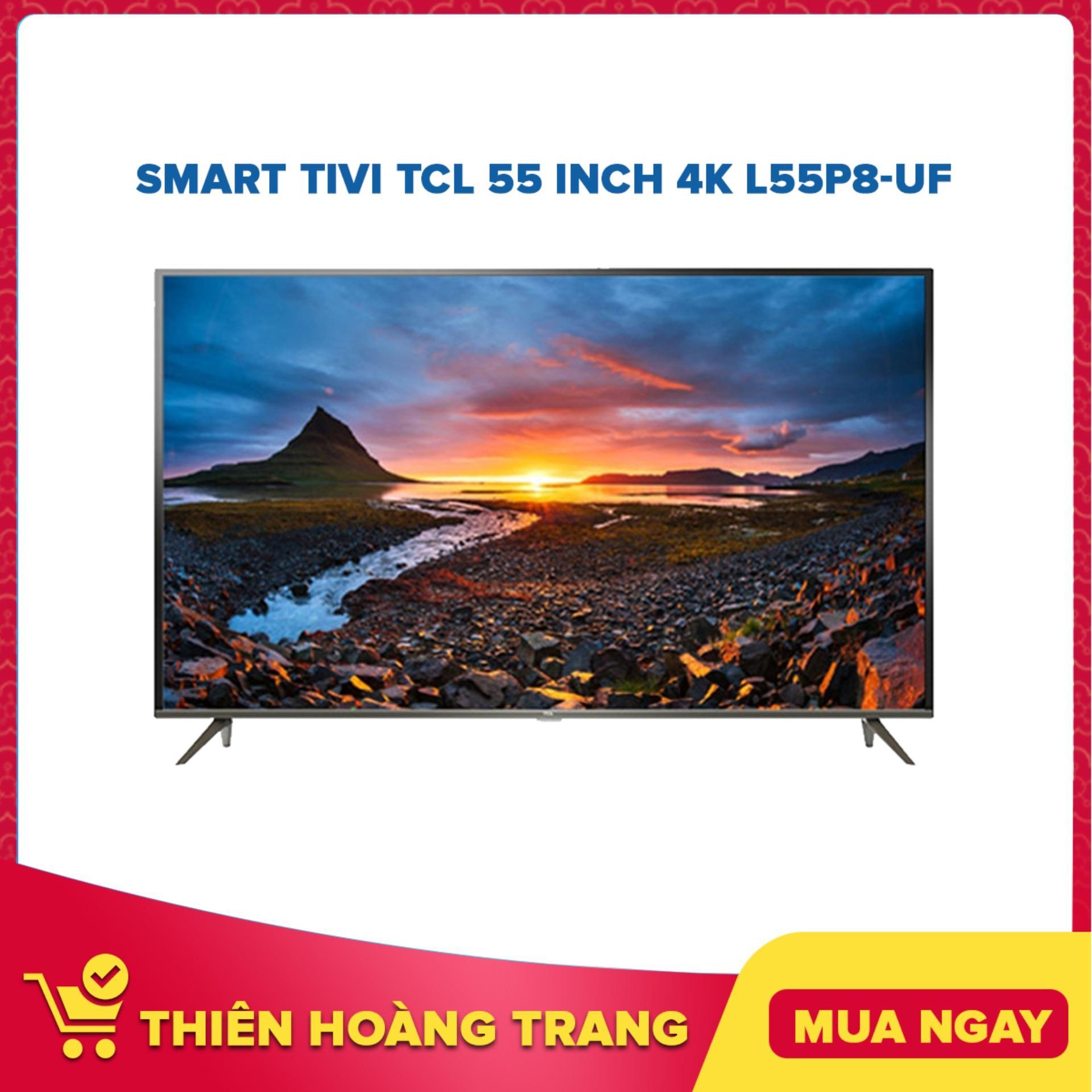 Bảng giá Smart Tivi TCL 55 inch 4K L55P8-UF