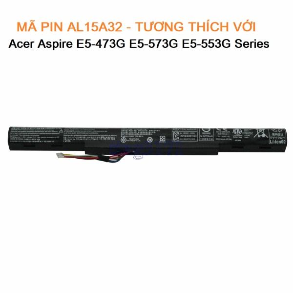 Bảng giá Pin Cho Laptop Acer Aspire E5-422 E5-573 E5-573G E5-573T E5-522 E722  E5-473G E5-573G E5-553G Series Mã pin AL15A32 Phong Vũ