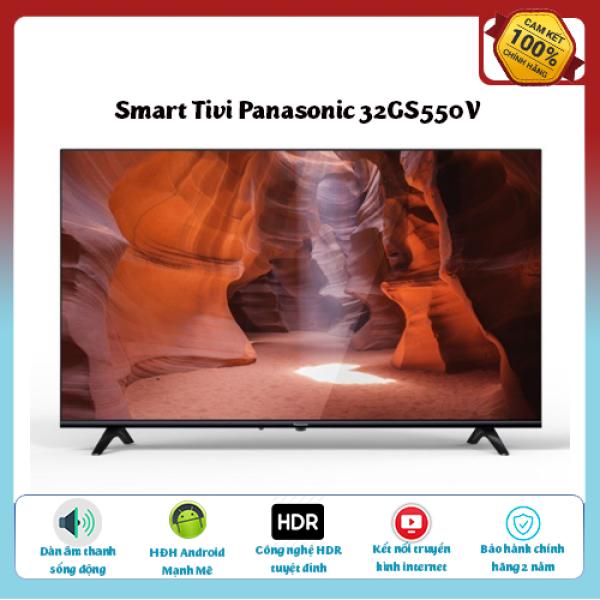 Bảng giá Smart TV Android Panasonic 32 inch HD wifi -32GS550V- Công nghệ đèn nền Adaptive Backlight Dimming, đa dạng cổng kết nối, HDR - Tivi chất lượng tốt - Bảo hành 2 năm