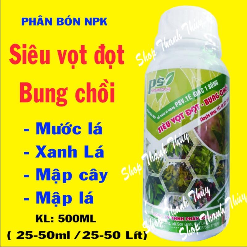 (Shop Thanh Thuy) (KL: 500ml) Phân bón lá Siêu vọt đọt, bung chồi - Mướt lá, xanh lá, mập cây, mập lá - PSV