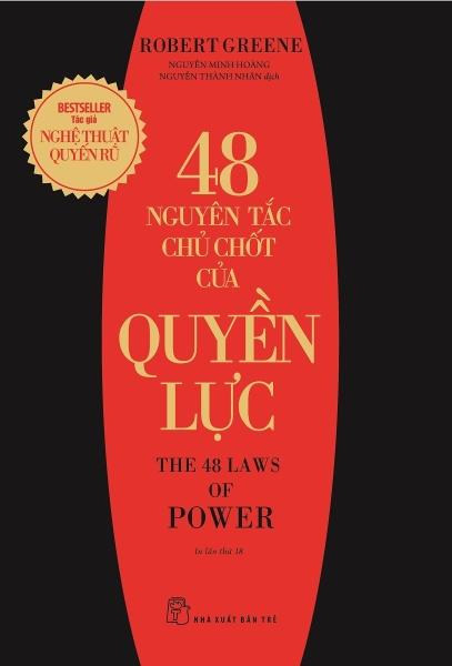 Robert Greene. 48 nguyên tắc chủ chốt của quyền lực