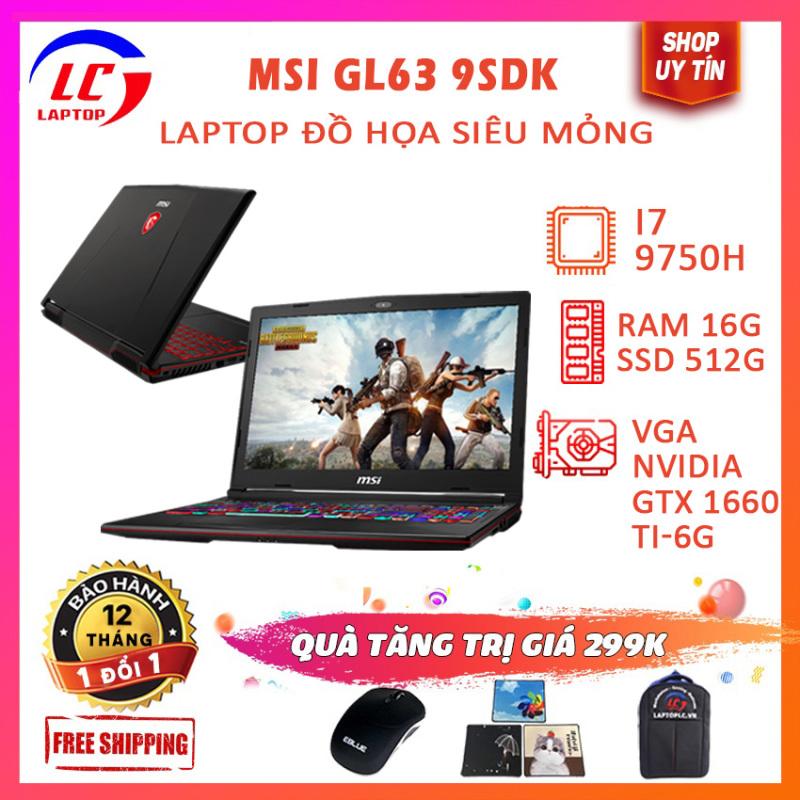 Bảng giá Laptop Gaming Cực Đỉnh MSI GL63 9SDK, Chip 12 Luồng Render Cực Mạnh, i7-9750H, RAM 16G, SSD 512G, VGA NVIDIA GTX 1660 Ti-6G, LaptopLC298 Phong Vũ