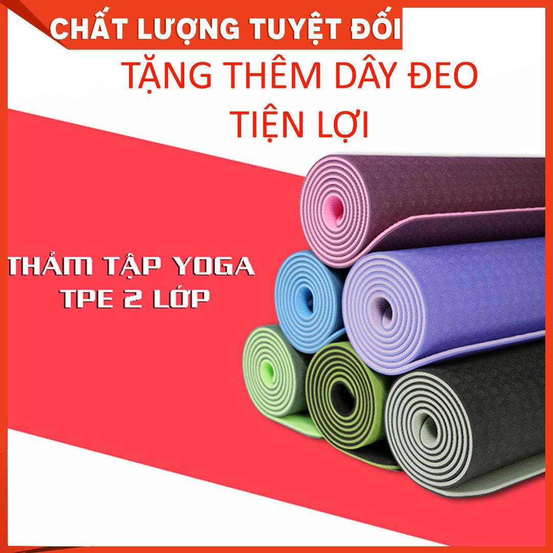 Bảng giá Thảm tập yoga tpe cao cấp 2 lớp dày 6mm kèm túi đeo, chất liệu an toàn khi tiếp xúc với da, tuyệt đối an toàn kể cả cho trẻ nhỏ và phụ nữ mang thai