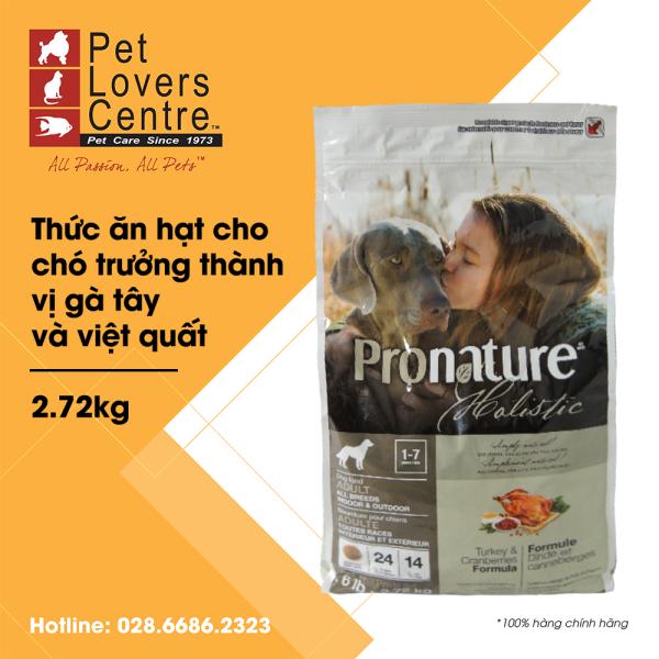 [xuất xứ Cannada] Thức ăn hạt cho chó trưởng thành PRONATURE  HOLISTIC ADULT, TURKEY & CRANBERRY 2.72kg