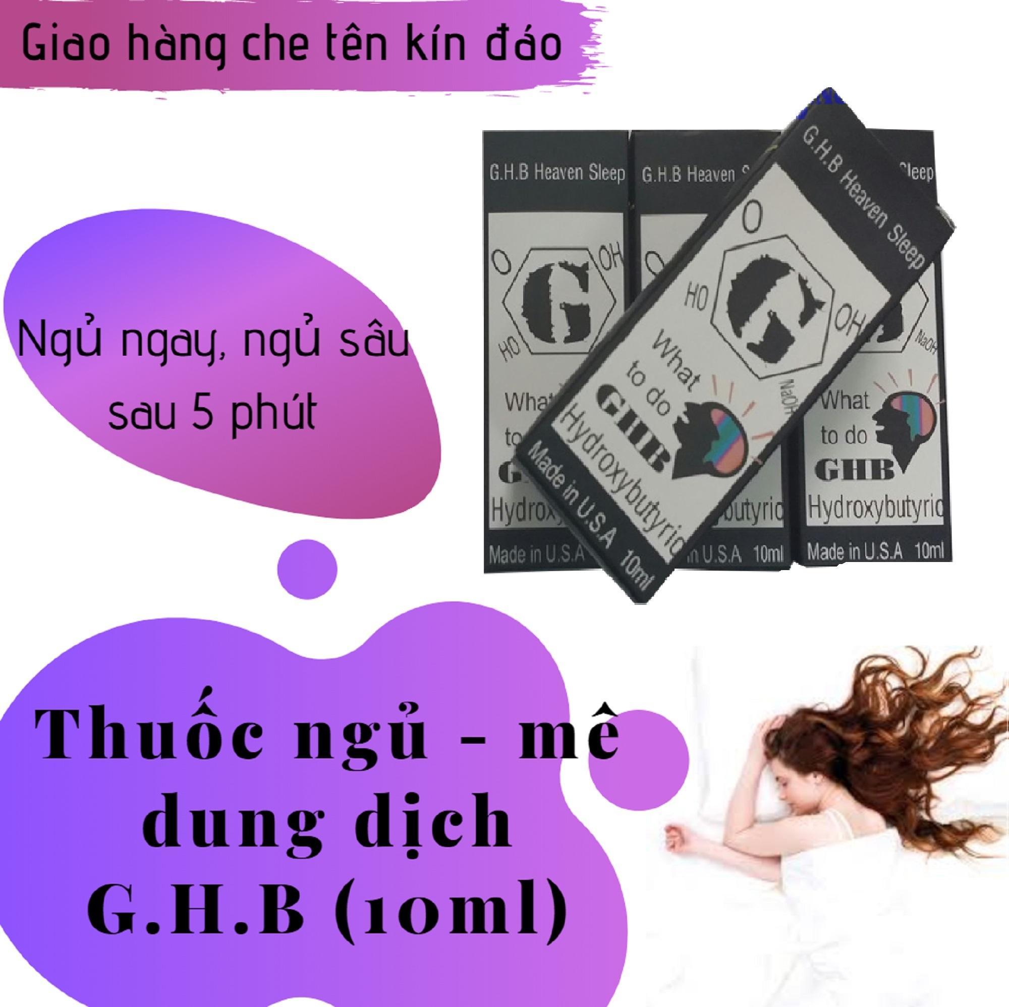Thuốc_dung dịch hỗ trợ giấc ngủ G.H.B (GHB) (chai 10ml) giá mê ly chính hãng