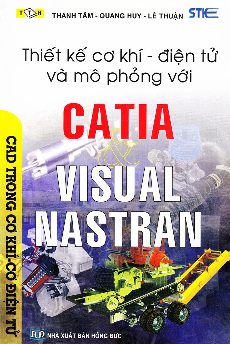 Mua Thiết Kế Cơ Khí - Điện Tử Và Mô Phỏng Với CATIA &VISUAL NASTRAN
