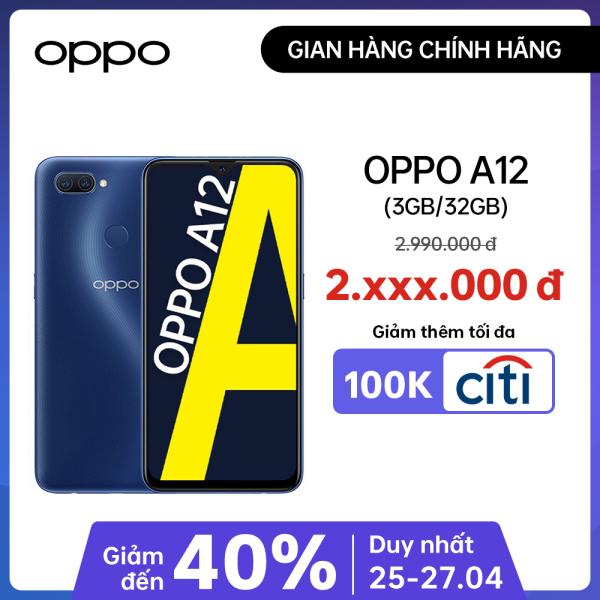 Điện thoại OPPO A12 (3GB/32GB) - Màn hình 6.2 Snapdragon 450 Pin 4230mAh Hàng chính hãng Bảo hành 12 tháng