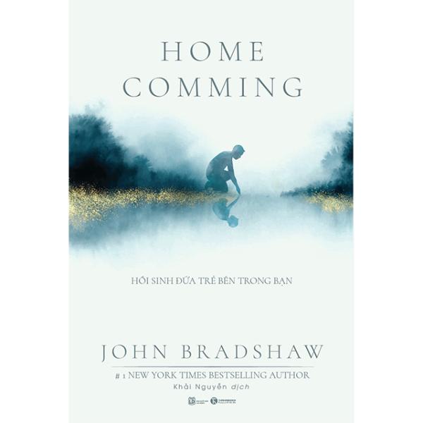 Sách - Homecoming - Hồi sinh đứa trẻ bên trong bạn