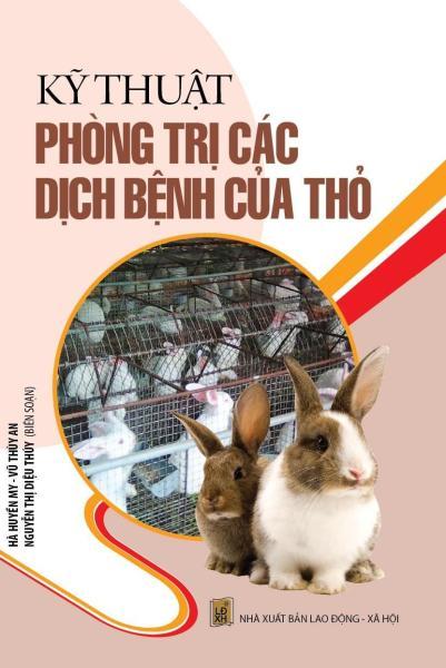 Mua Kỹ Thuật Phòng Trị Các Dịch Bệnh Của Thỏ