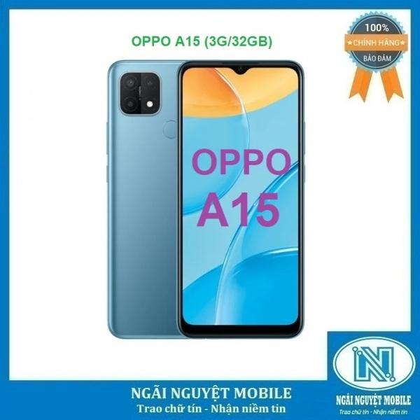 Điện thoại OPPO A15 RAM 3G ROM 32GB, Màn hình : IPS LCD, 6.52, HD+, Hệ điều hành: Android 10 CPU: MediaTek Helio P35 8 nhân, Pin : 4230 mAh, Bảo hành chính hãng 12 tháng – Hàng chính hãng