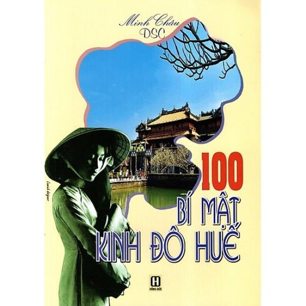 Sách - 100 Bí Mật Kinh Đô Huế