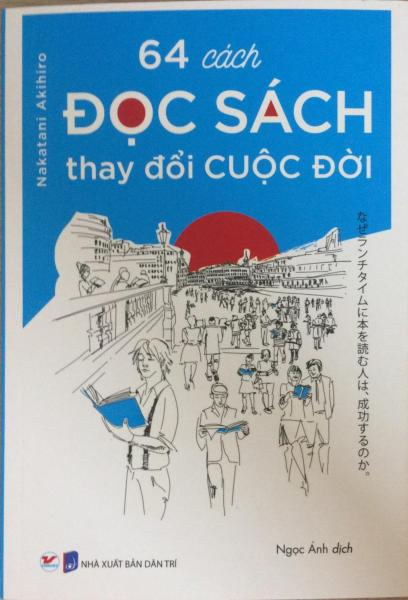 [ Sách ] 64 Cách Đọc Sách Thay Đổi Cuộc Đời - Nakatani Akihiro