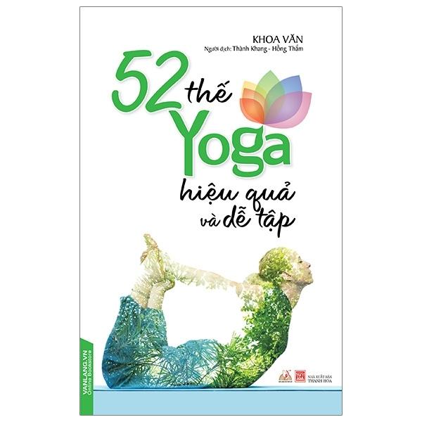 Tiền Phong - 52 Thế Yoga Hiệu Quả Và Dễ Tập