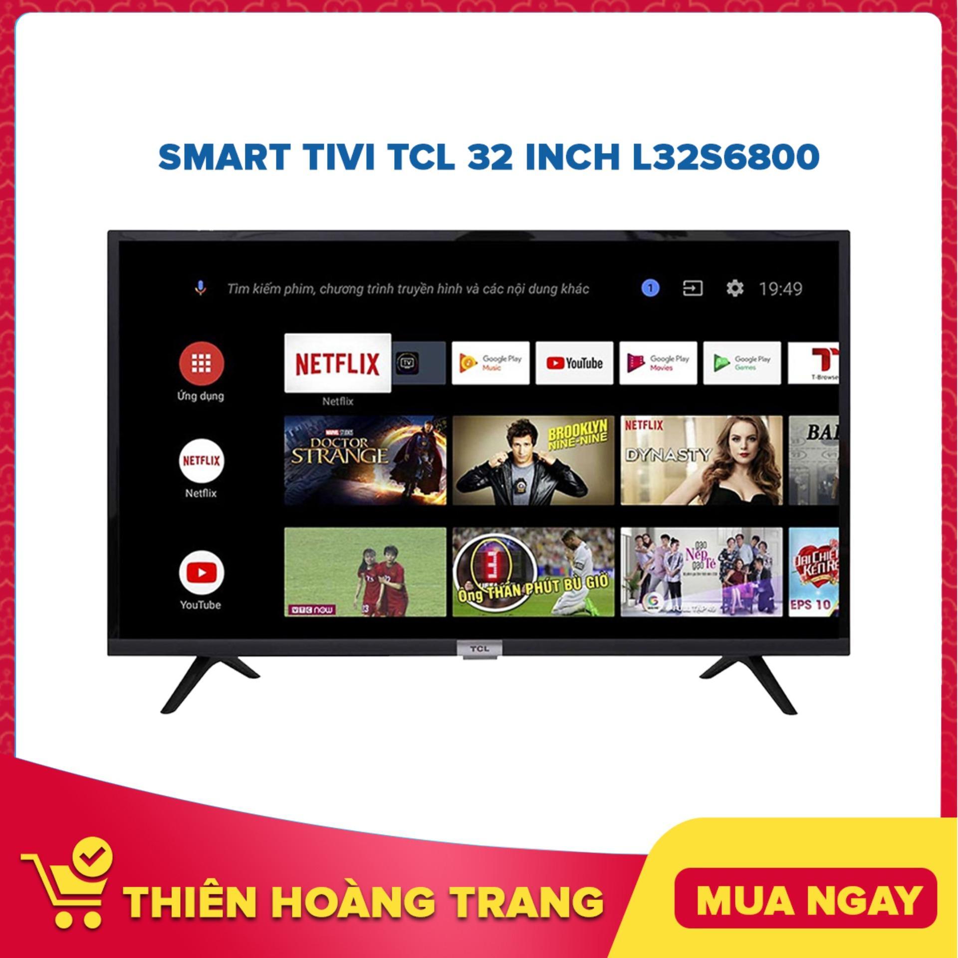 Bảng giá Smart Tivi TCL 32 inch L32S6800
