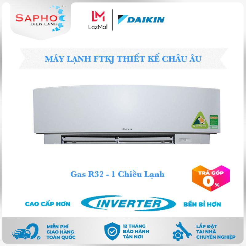[Free Lắp HCM] Máy Lạnh Daikin Inverter FTKJ Gas R32 Treo Tường 1 Chiều Lạnh Thiết Kế Châu Âu Điều Hoà Daikin - Điện Máy Sapho