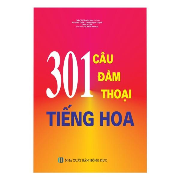 Sách 301 Câu Đàm Thoại Tiếng Hoa (Tái Bản)