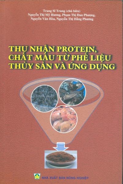 Mua Thu Nhận Protein Chất Màu Từ Phế Liệu Thủy Sản Và Ứng Dụng