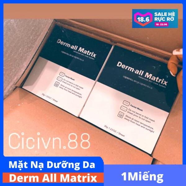 Mặt Nạ Dưỡng Da Derm All Matrix - Dermatix (bán lẻ 1 miếng) chăm sóc da, đắp qua đêm, tái tạo và căng bóng làn da (Giá đại lí) - CiCivn.88