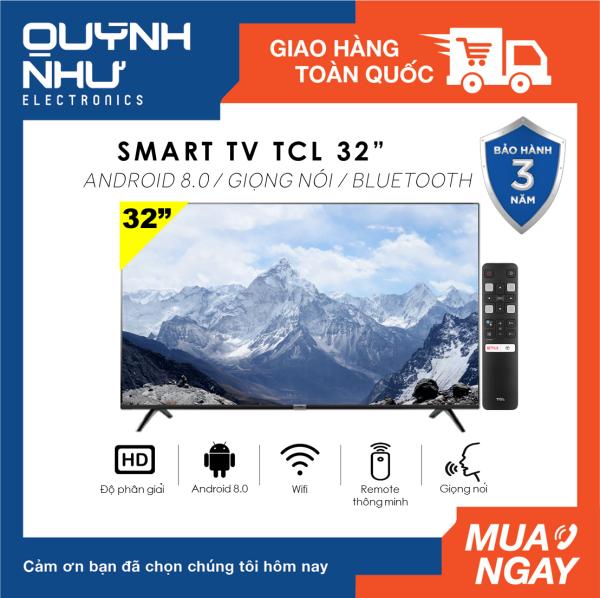 Bảng giá (Trả góp 0%) Smart Voice Tivi TCL 32 inch model L32S6500 (HD Ready, Android 8.0, Kết nối Internet Wifi, Bluetooth,Tìm kiếm giọng nói, Dolby, Chromecast, T-cast, AI+IN -, Tặng remote thông minh, Màu đen) - Tivi giá rẻ - Bảo hành 3 năm