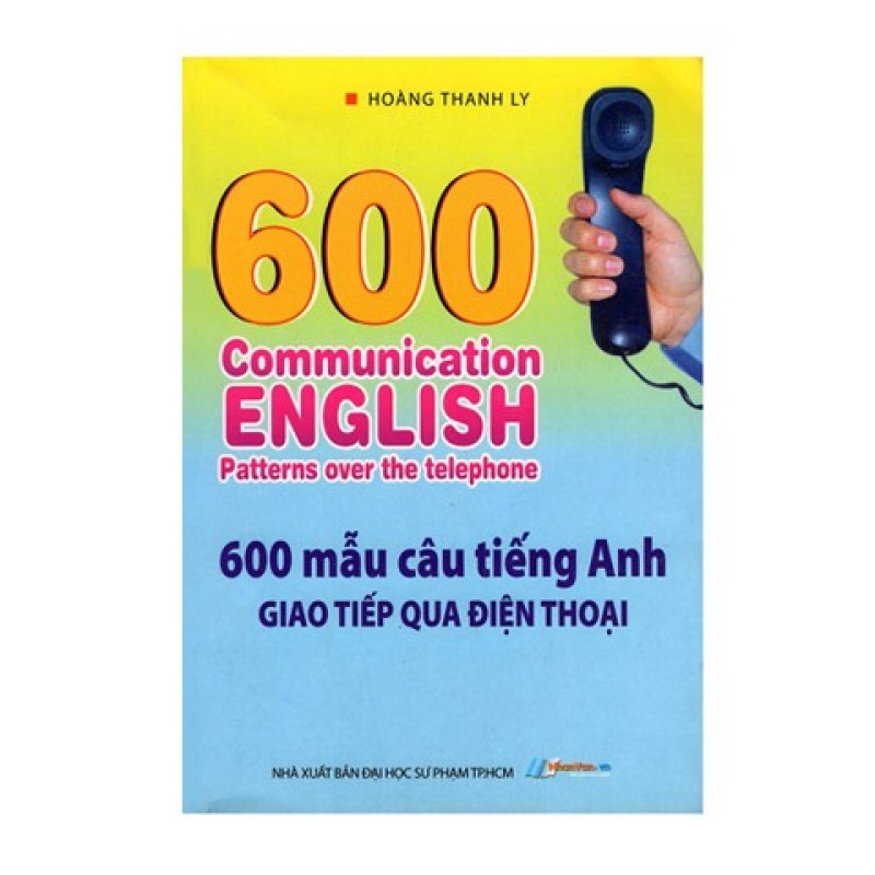 600 Mẫu Câu Tiếng Anh Giao Tiếp Qua Điện Thoại - 8935072881221