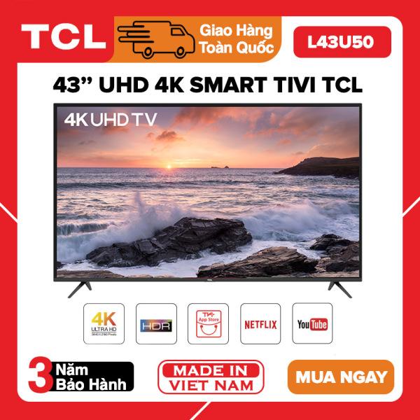 Bảng giá Smart Tivi TCL 43 inch UHD 4K - Model L43U50 HDR, Mirco Dimming, Dolby, T-Cast, Tivi Giá Rẻ - Bảo Hành 3 Năm
