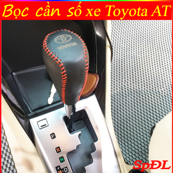 Bọc cần số xe Toyota Vios, bọc cần số xe Toyota Innova, bọc cần số xe Toyota Fortuner, bọc cần số xe Toyota Hilux, bọc phanh tay Toyota Vios| Innova| Fortuner| Hilux đời 2019-2021 Số tự động AT da bò loại tốt giá xưởng