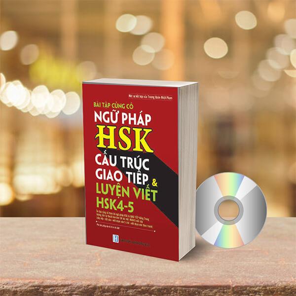 Mua Bài Tập Củng Cố Ngữ Pháp HSK – Cấu Trúc Giao Tiếp & Luyện Viết HSK 4-5 Kèm Đáp Án + DVD quà tặng
