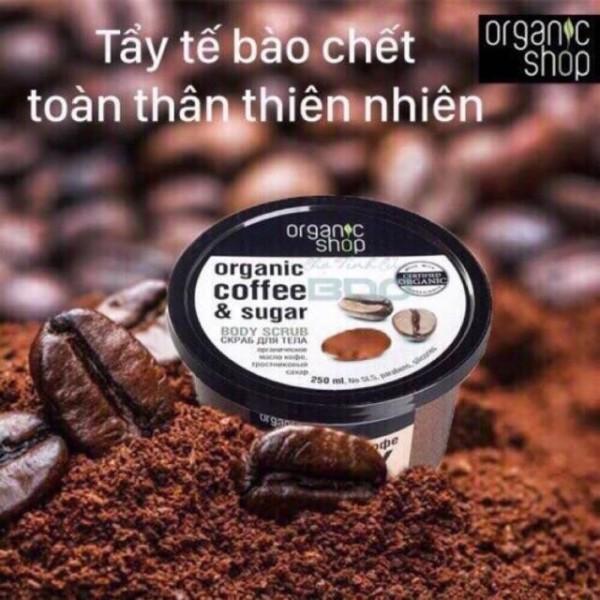 Tẩy tế bào chết Cafe Organic Shop 250ml Organic Coffee&Sugar body scrub