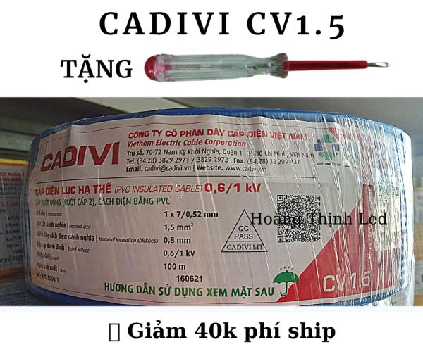 Dây cáp điện CADIVI CV1.5mm -100 MÉT- RUỘT đồng 100%- BỌC CÁCH ĐIỆN PVC- Tặng kèm BÚT THỬ ĐIỆN CAO CẤP