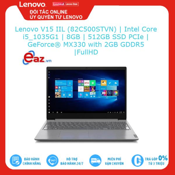 Bảng giá Lenovo V15 IIL (82C500STVN) | Intel Core i5 1035G1 | 8GB | 512GB SSD PCIe | GeForce MX330 with 2GB GDDR5 | Full HD Brand New 100%, hàng phân phối chính hãng, bảo hành toàn quốc Phong Vũ