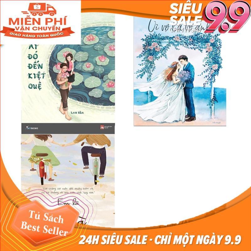 Mua Combo truyện ngôn tình hay nhất của tác giả Lan Rùa: Nhớ ai đó đến kiệt quệ + Vì vợ là vợ anh + Em là nhà  ( Kèm Bookmark )