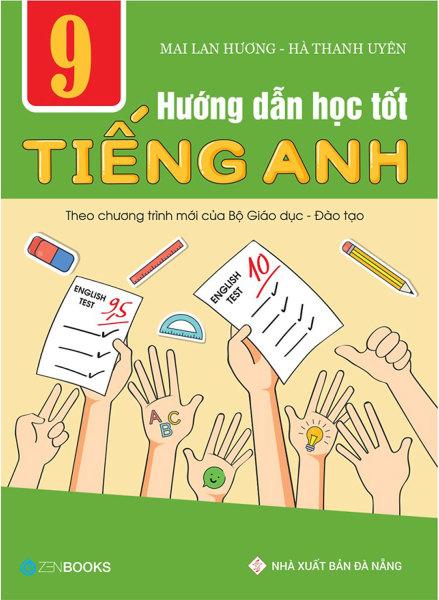 Sách Hướng Dẫn Học Tốt Tiếng Anh Lớp 9 - Theo Chương Trình Mới Của Bộ Giáo Dục Và Đào Tạo - Newshop