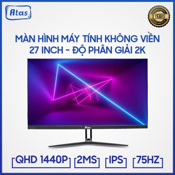 Bảng giá Màn hình máy tính 27 inch ATAS, Màn hình Gaming 27 inch ATAS - QHD 2K 2560x1440 - Tấm nền IPS Phong Vũ