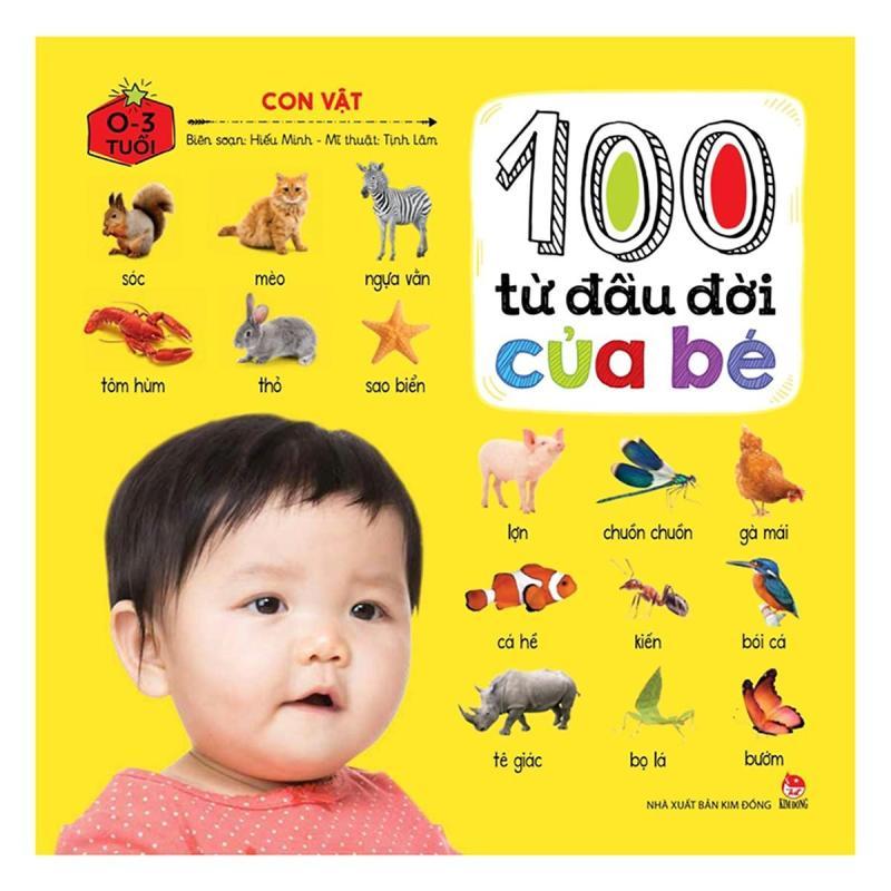 Mua SÁCH - 100 Từ Đầu Đời Của Bé: Con Vật (Tái Bản)