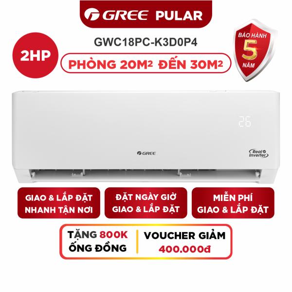 Bảng giá Máy Lạnh GREE PULAR 2.0 HP Inverter - Phù Hợp Phòng 20m2 Đến 30m2