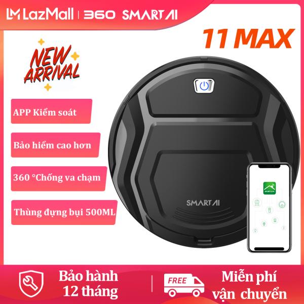 [Hàng Mới Về] Máy Hút Bụi Robot 360 SmartAI 11Max   Robot hút bụi cho gia đình   360 ° Chống va chạm   Nạp tiền tự động   Đối với Pet Hair   Robot quét rác   Kiểm soát APP   Thùng rác 500ML   Nhiều chế độ làm sạch