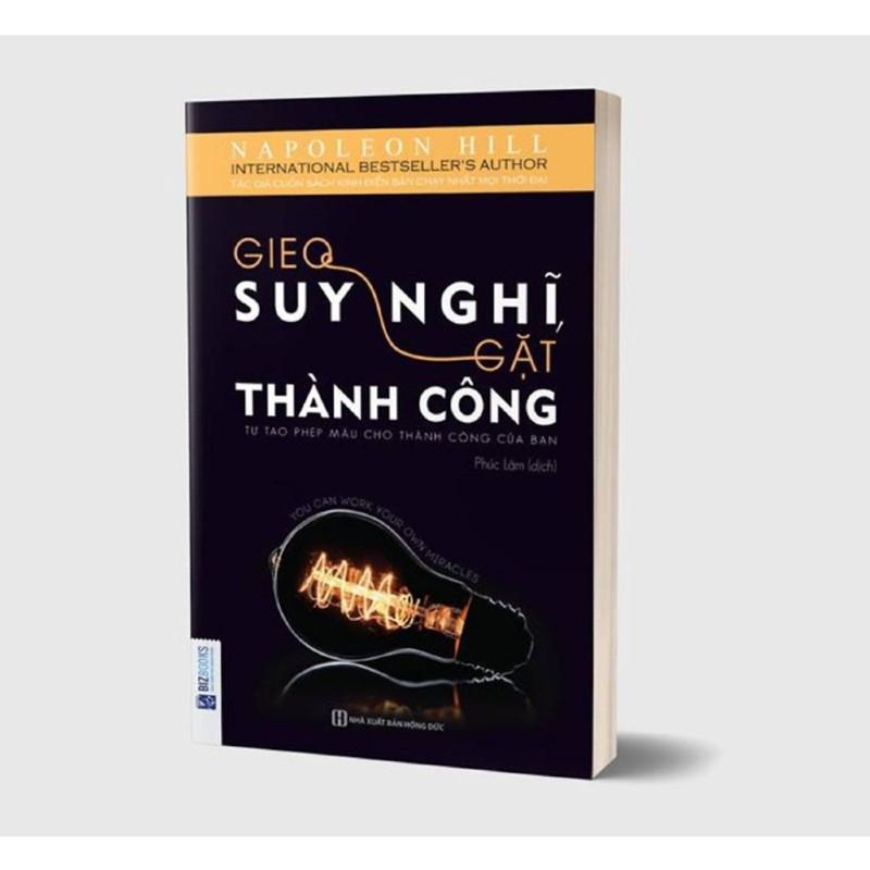 Sách - Gieo Suy Nghĩ Gặt Thành Công - Tự Tạo Phép Màu Cho Thành Công Của Bạn - BizBooks