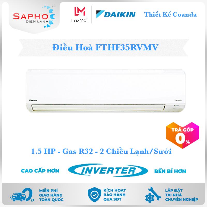 Bảng giá [Free Lắp HCM] Điều Hoà Daikin Inverter FTHF35RVMV 1.5HP 12000btu Gas R32 - 2 Chiều Lạnh Suởi Treo Tường Thiết Kế Coanda Máy Lạnh Daikin - Điện Máy Sapho
