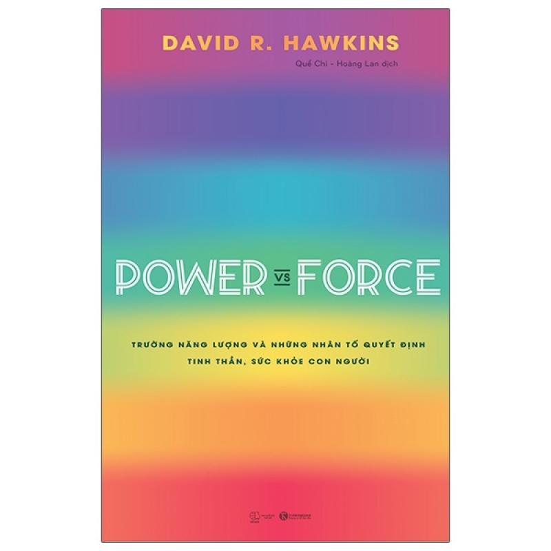 Fahasa - Power Vs Force - Trường Năng Lượng Và Những Nhân Tố Quyết Định Tinh Thần Và Sức Khỏe Con Người
