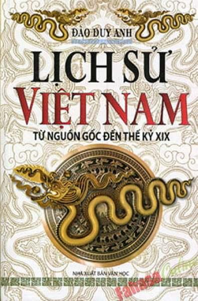 Mua Fahasa - Lịch Sử Việt Nam Từ Nguồn Gốc Đến Thế Kỷ XIX