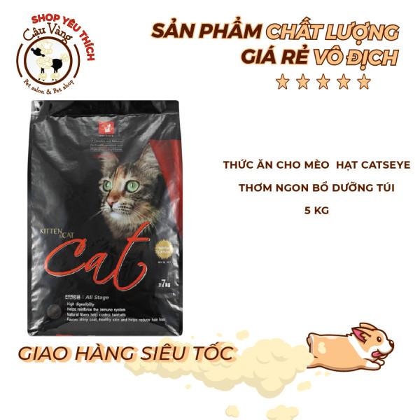 [GIÁ  SIÊU RẺ] Thức Ăn Cho Mèo  Cats eye túi 5 kg (  Cats eye Hàn Quốc)