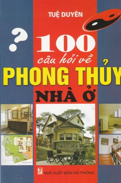 MinhNguyet- 100 câu hỏi về Phong Thủy nhà ở