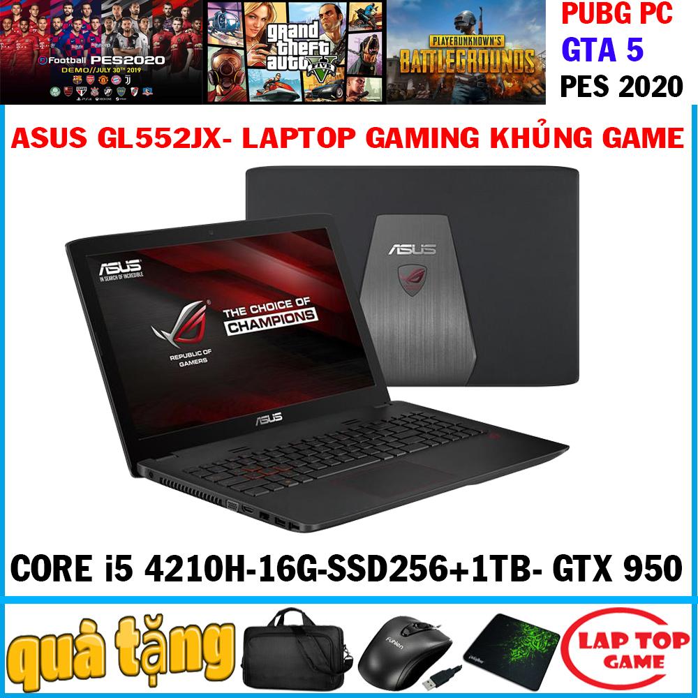 Asus GL552JX Khủng Long Game Core I5-4210H,16G, SSD256G+ HDD 1TB, VGA NVIDIA GTX 950M, Màn 15.6 In Cùng Giá Khuyến Mãi Hot