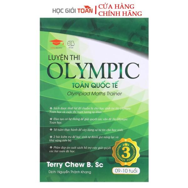 Sách : Luyện Thi Olympic Toán Quốc tế 3 - Toán Lớp 3 Và Lớp 4 ( 9 - 10 Tuổi )