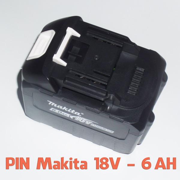 Pin Makita 18V - Lion 5S3P - dung lượng 6Ah, dòng xả 65A - Chuẩn sạc adapter 220V - Có báo pin