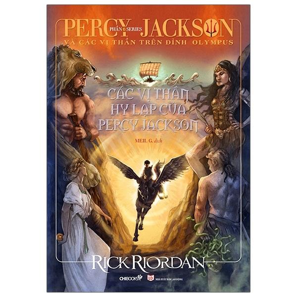 Fahasa - Percy Jackson Và Các Vị Thần Trên Đỉnh Olympus - Phần 6: Các Vị Thần Hy Lạp Của Percy Jackson (Tái Bản 2020)