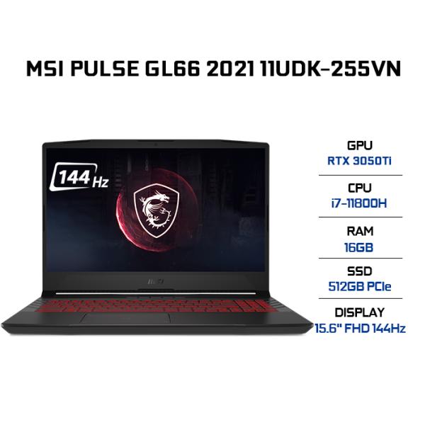Bảng giá Laptop MSI Pulse GL66 11UDK-255VN i7-11800H | 16GB | 512GB | VGA RTX 3050Ti 4GB | 15.6 FHD 144Hz | Win 10 Phong Vũ